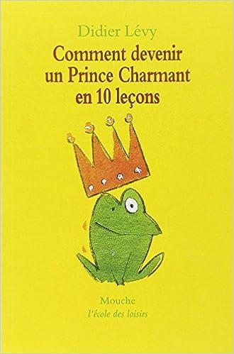 comment devenir prince charmant 10 lecons