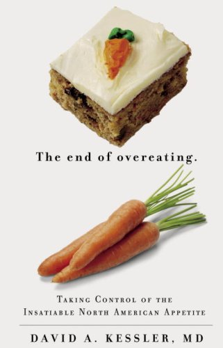 End of Overeating: Taking Control of the Insatiable North American Appetite