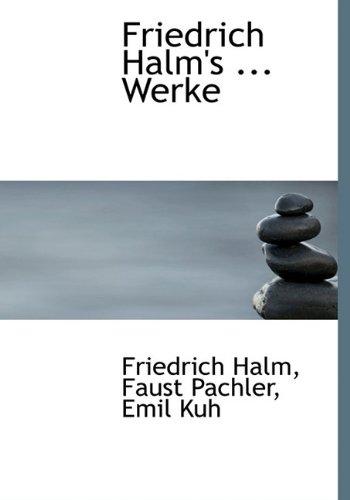 Friedrich Halm's ... Werke
