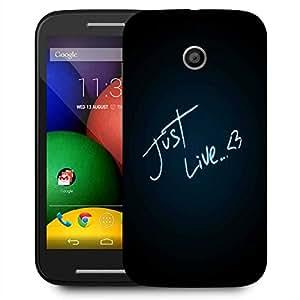 Snoogg Just Live Designer Protective Phone Back Case Cover For Motorola E / Moto E
