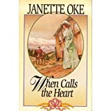 When Calls the Heart (Canadian West #1) (0385484801) by Oke, Janette