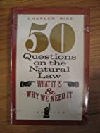 50 Questions on the Natural Law: What it is…