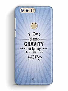 YuBingo I can Blame Gravity for falling in Love Designer Mobile Case Back Cover for Huawei Honor 8