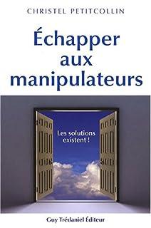 Échapper aux manipulateurs : les solutions existent !, Petitcollin, Christel