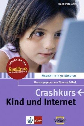 Crashkurs. Kind und Internet. Medien-fit in 90 Minuten (Lernmaterialien)