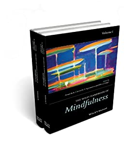 The Wiley Blackwell Handbook of Mindfulness (Wiley Clinical Psychology Handbooks)