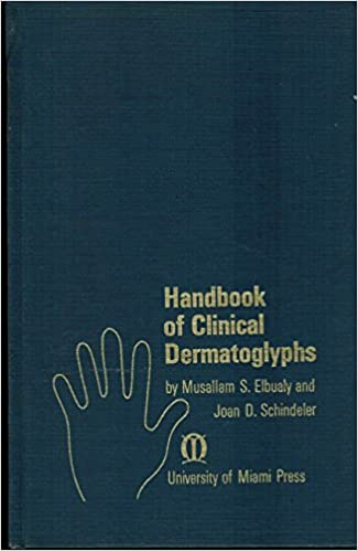 Handbook of Clinical Dermatoglyphics (1971), authors: M.S. Elbualy & J.D. Schindeler.