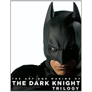 The Art and Making of The Dark Knight Trilogy