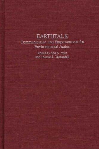 Earthtalk: Communication Empowerment for Environmental Action (Praeger Series in Political Communication)