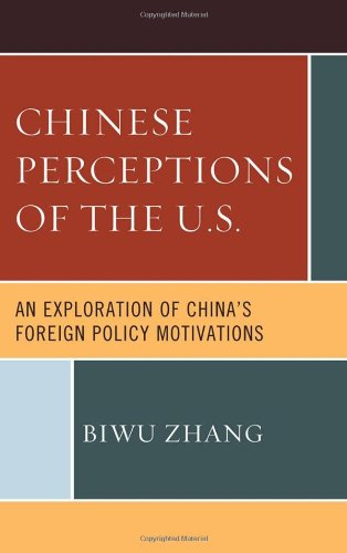 Chinese Perceptions of the U.S.: An Exploration of China's Foreign Policy Motivations