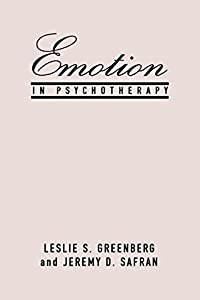 Emotion in Psychotherapy (Guilford Clinical Psychology & Psychothe)