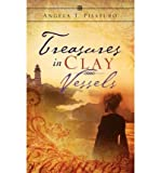 img - for [ Treasures in Clay Vessels [ TREASURES IN CLAY VESSELS ] By Pisaturo, Angela T ( Author )Sep-23-2008 Paperback book / textbook / text book