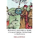 The Great Alchemical Work of Eirenaeus Philalethes, Nicholas Flamel and Basil Valentine ~ Rubellus Petrinus