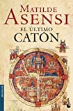 El ultimo Caton (Spanish Edition) (8408081713) by Matilde Asensi