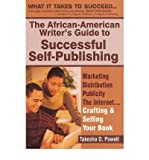 img - for [(The African American Writer's Guide to Successful Self Publishing: Marketing, Distribution, Publicity, the Internet.Crafting and Selling Your Book)] [Author: Takesha D Powell] published on (June, 2004) book / textbook / text book