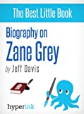 img - for Zane Grey (Novelist, Writer of Riders of the Purple Sage) book / textbook / text book