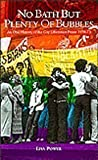 Lisa Power No Bath But Plenty of Bubbles: Stories from the London Gay Liberation Front, 1970-73 (Lesbian & gay studies)