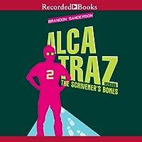 Alcatraz Versus the Scrivener's Bones: Alcatraz, Book 2 (       UNABRIDGED) by Brandon Sanderson Narrated by Ramon de Ocampo