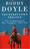 "The Barrytown Trilogy: ""The Commitments"", ""The Snapper"" and ""The Van"""
