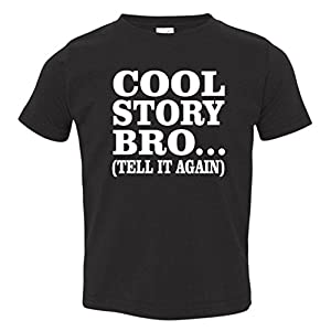 Cool Story Bro, Tell it again Toddler T-Shirt