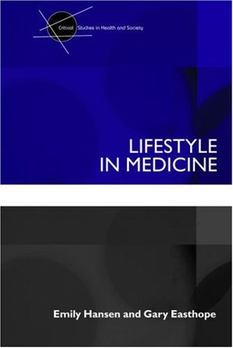 Lifestyle In Medicine (Critical Studies in Health and Society)