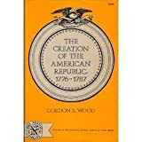 Wood: Creation of the American Republic 1776-1787 (The Norton library) (0393006441) by WOOD, G S