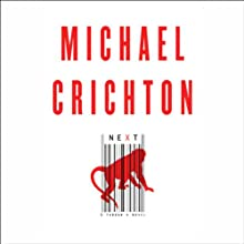 Next (       UNABRIDGED) by Michael Crichton Narrated by Dylan Baker