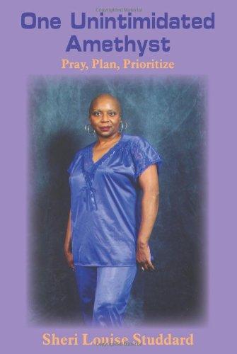 One Unintimidated Amethyst: Pray, Plan, Prioritize