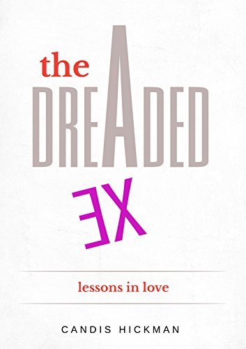 ebook: The Dreaded Ex: Lessons in Love (B01409UW4U)