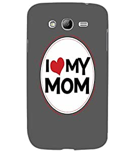 SAMSUNG GALAXY GRAND NEO PLUSNEO I LOVE MOM Back Cover by PRINTSWAG