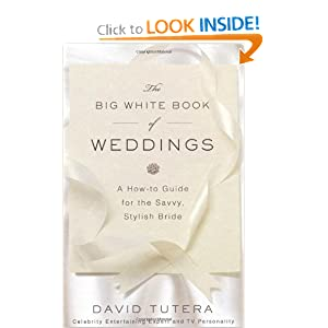 The Big White Book of Weddings: A How-to Guide for the Savvy, Stylish Bride [Hardcover] — by David Tuter