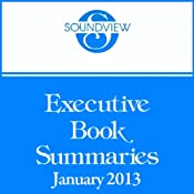 Soundview Executive Book Summaries, January 2013 | [Darlene Price, Kevin Cashman, Rodger Dean Duncan]