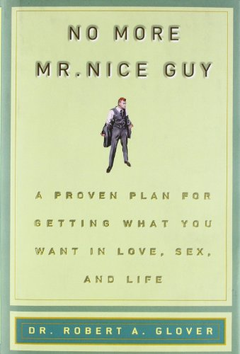 No More Mr Nice Guy: Robert A. Glover: 9780762415335: Amazon.com: Books