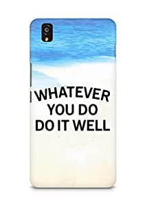 AMEZ whatever you do do it welly Back Cover For OnePlus X