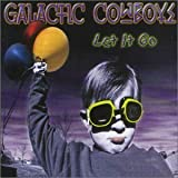 Let It Go by Galactic Cowboys (2000-06-21)