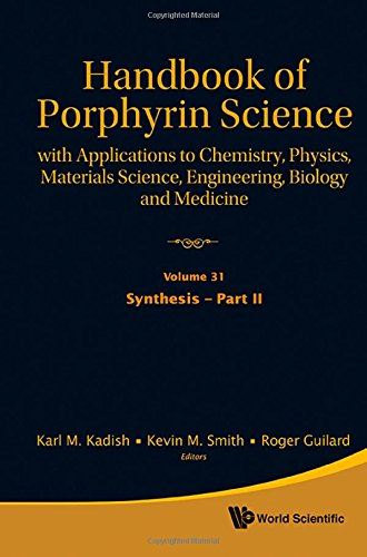 Handbook Of Porphyrin Science (Volumes 31-35): With Applications To Chemistry, Physics, Materials Science, Engineering, Biology And Medicine