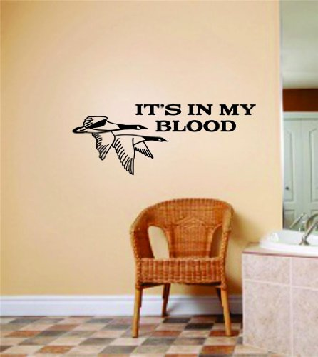 Its In My Blood Wall Letters With Animal Picture Art - Kids Room Bow Hunting - Flying Geese / Flying Ducks Hunter Hobby Sports - Mens Vinyl Stickers - Cut Wall Decal - Decoration Ideas - Cheap Buy Sale Item - Size : 6 Inches X 14 Inches - 22 Colors Availa