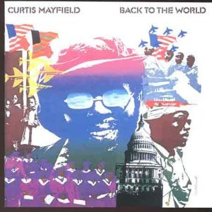 Curtis Mayfield - Back to the World / Love - Zortam Music