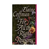 For All the Right Reasons (044020531X) by Coffman, Elaine