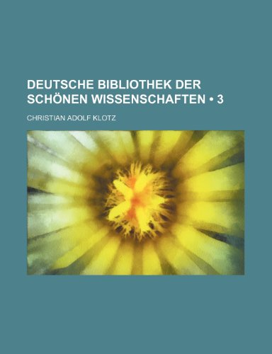 Deutsche Bibliothek Der Schönen Wissenschaften (3)