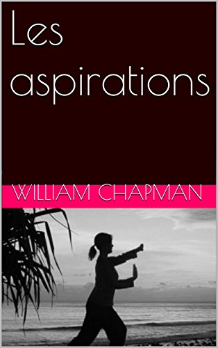 William Chapman - Les aspirations (French Edition)