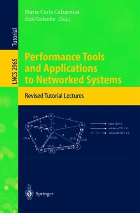 Performance Tools and Applications to Networked Systems, Revised Tutorial Lectures, MASCOTS 2003