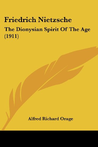 Friedrich Nietzsche: The Dionysian Spirit Of The Age (1911)