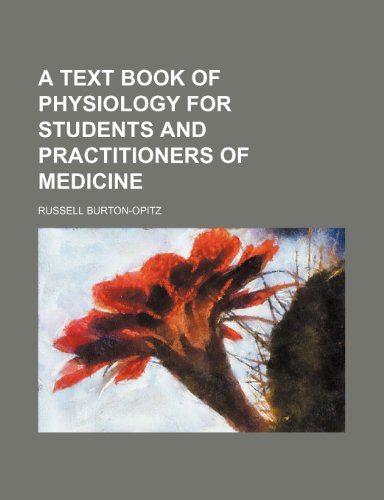 A text book of physiology for students and practitioners of medicine
