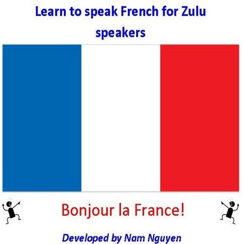 Nam Nguyen - Learn to Speak French for Zulu Zulu Speakers
