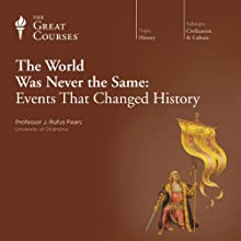 The World Was Never the Same: Events That Changed History Lecture Auteur(s) :  The Great Courses Narrateur(s) : Professor J. Rufus Fears