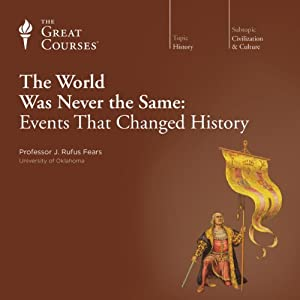 The World Was Never the Same: Events That Changed History | [The Great Courses]