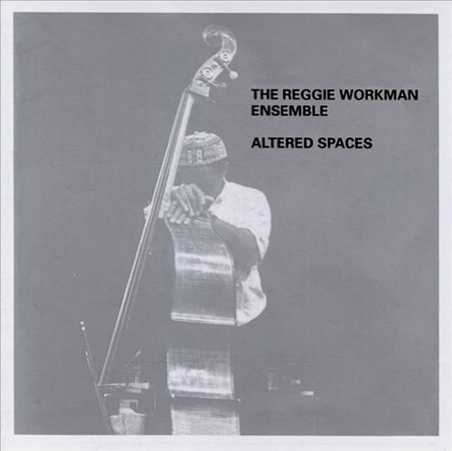 Altered Spaces by Reggie Ensemble Workman