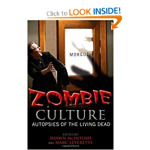 Zombie Culture: Autopsies of the Living Dead Shawn McIntosh and Marc Leverette