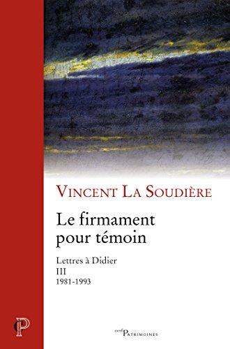 Le firmament pour témoin : Lettres à Didier III (1981-1993) (Cerf Patrimoines)